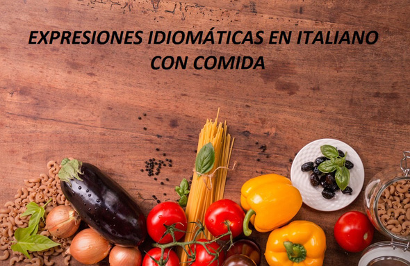 expresiones idiomáticas en italiano con comida