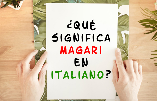 que significa magari en italiano