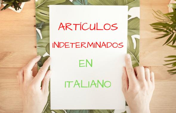 Artículos indeterminados en italiano